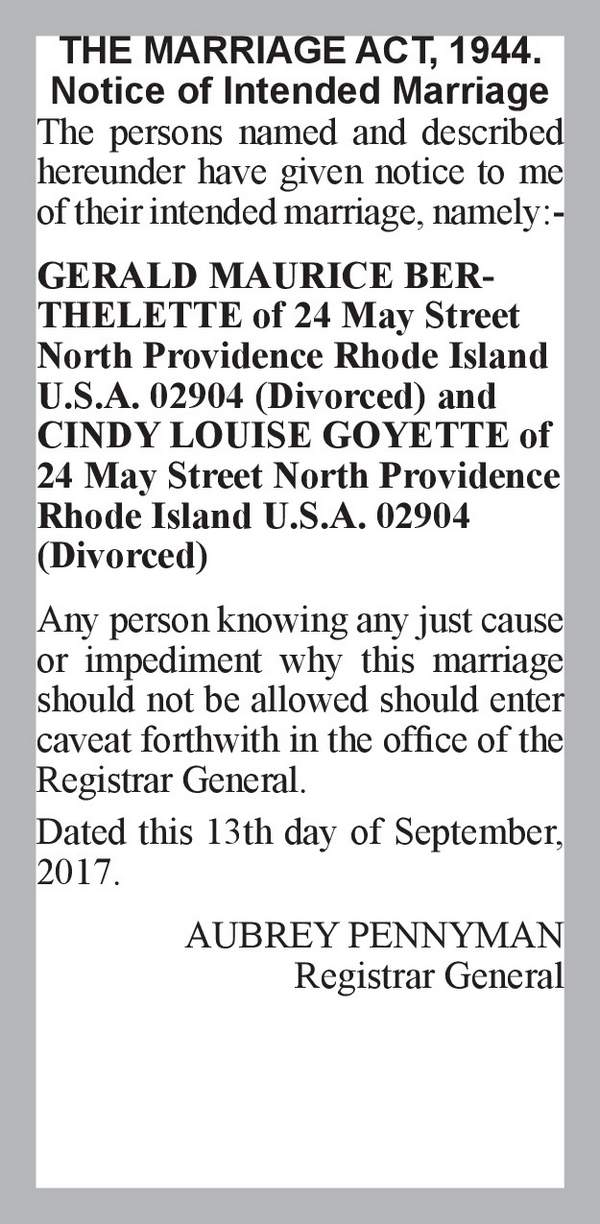 GERALD MAURICE BERTHELETTE of 24 May Street North Providence Rhode Island U.S.A. 02904 (Divorced) CINDY LOUISE GOYETTE of 24 May Street North Providence Rhode Island U.S.A. 02904 (Divorced) 13th September 2017