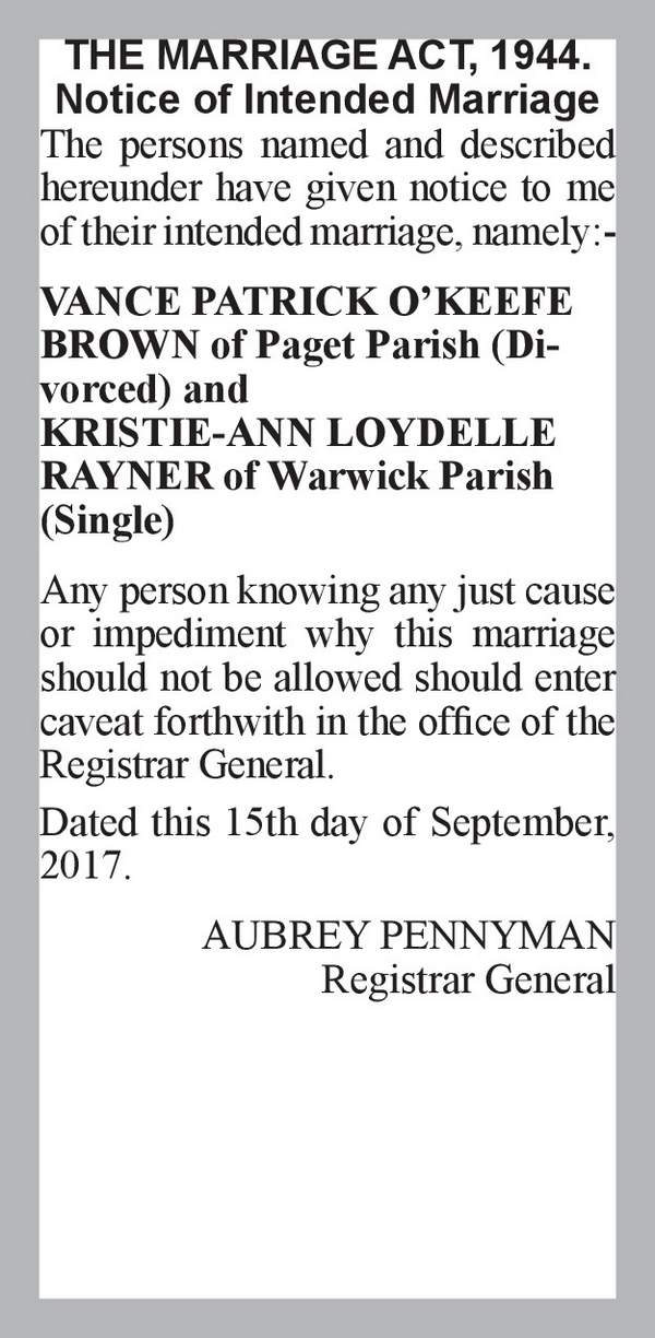 VANCE PATRICK O'KEEFE BROWN of Paget Parish (Divorced) KRISTIE-ANN LOYDELLE RAYNER of Warwick Parish (Single) 15th September 2017